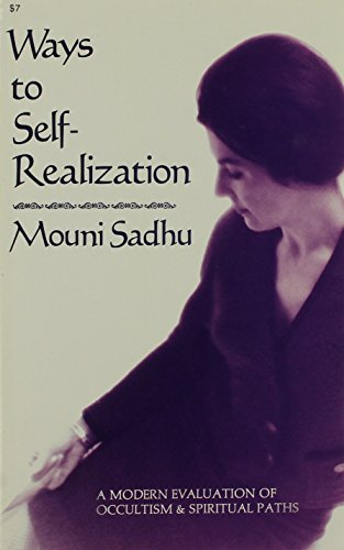 Ways to Self Realization: A Modern Evaluation: Mouni Sadhu