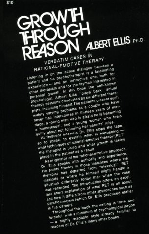 9780879802646: Growth Through Reason: Verbatim Cases in Rational-Emotive Therapy