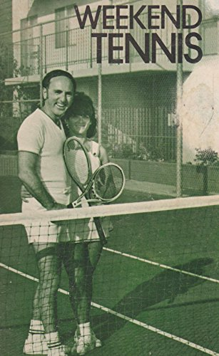 Weekend Tennis: How to Have Fun and Win at the Same Time: Talbert, Bill