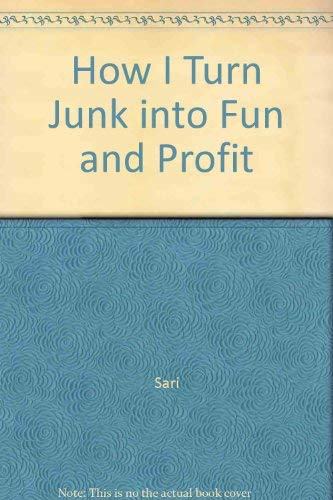 9780879802783: How I Turn Junk into Fun and Profit
