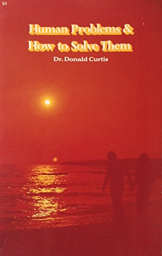 Human Problems and How To Solve Them: Curtis, Donald