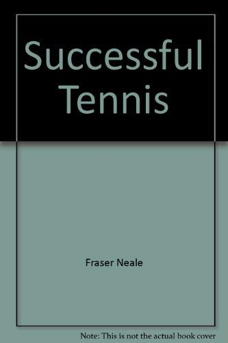 9780879803247: Successful tennis: From beginner to expert in forty lessons