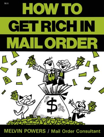 9780879803735: How to Get Rich in Mail Order