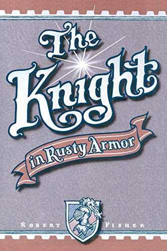 9780879804213: The Knight in Rusty Armor