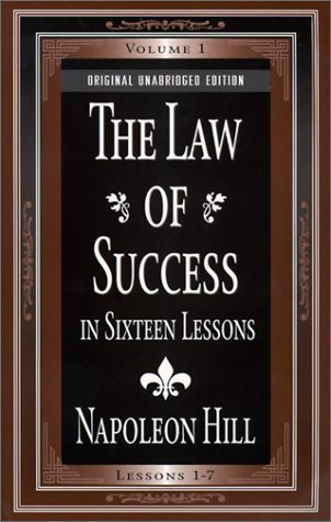 The Law of Success In Sixteen Lessons: Napoleon Hill