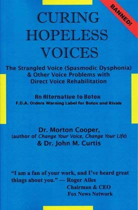 9780879804558: Curing Hopeless Voices: The Strangled Voice and Other Voice Problems with Direct Voice Rehabilitation