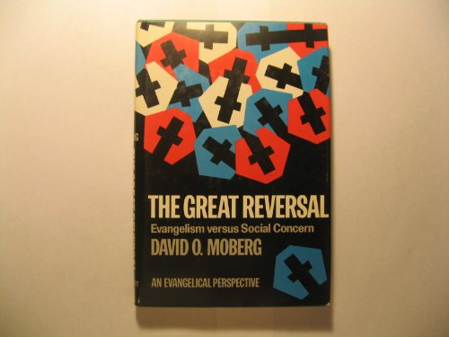 The Great Reversal Evangelism Versus Social Concern Evangelical Perspectives By Moberg David O Very Good Hardcover 1972 Book Deals