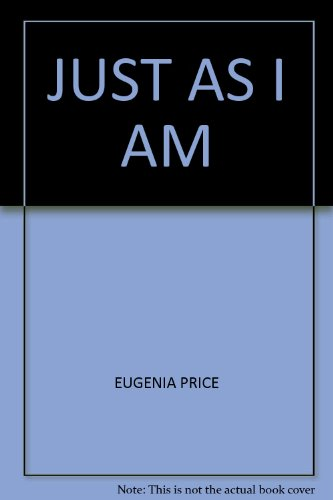 Just as I am. (9780879810559) by Eugenia. Price