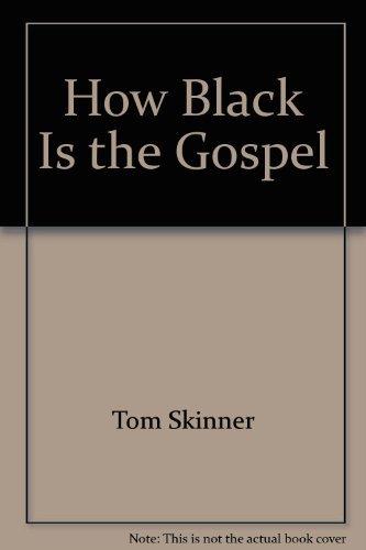 9780879810610: How Black Is the Gospel
