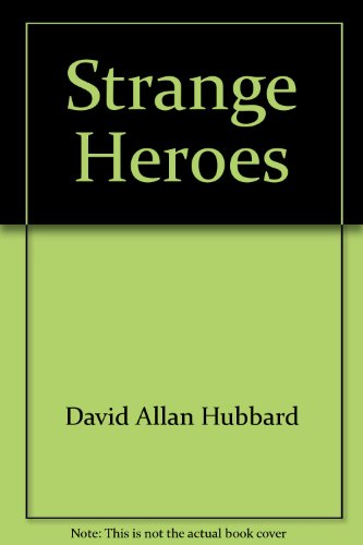 9780879810771: Strange Heroes: The Astonishing Truth About the Bible's Most Famous Names, From Abraham to Zerubbabel (Trumpet books)