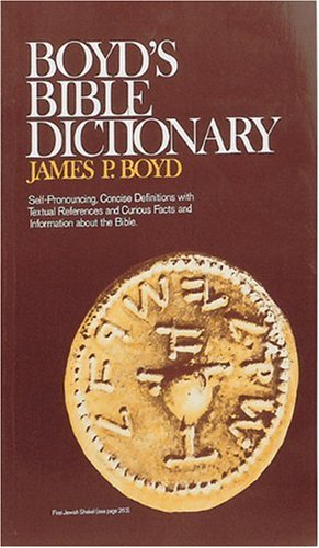 Boyd's Bible Dictionary: Boyd, James P.
