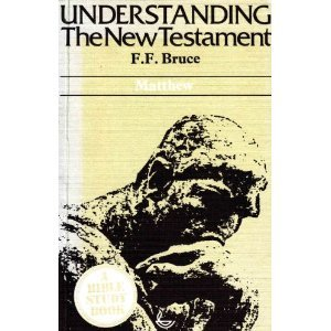 Matthew (Understanding the New Testament) (0879811099) by F. F Bruce