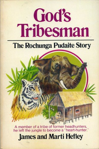 God's Tribesman: The Rochunga Pudaite Story: James Hefley; Marti Hefley