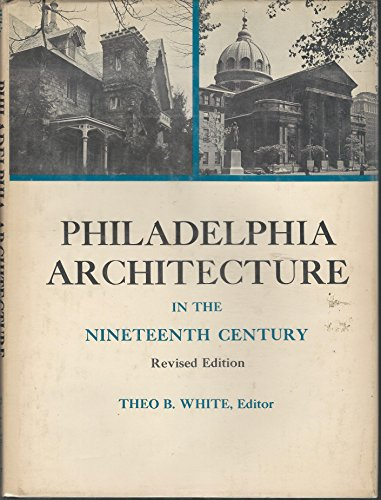 Philadelphia Architecture in the Nineteenth Century