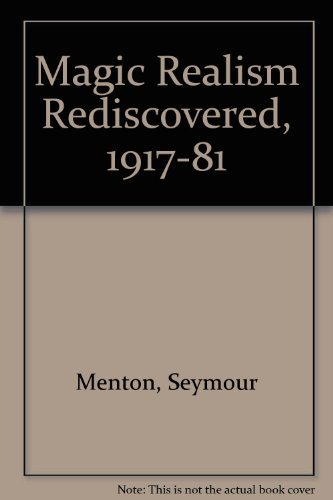 9780879820381: Magic Realism Rediscovered, 1918-1981