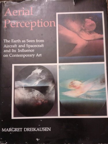 9780879820404: Aerial Perception: The Earth As Seen from Aircraft and Spacecraft and Its Influence on Contemporary Art