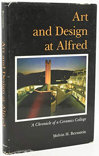 9780879825157: Art and Design at Alfred: A Chronicle of a Ceramics College