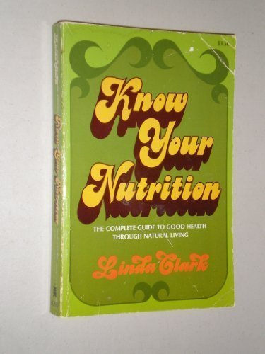 9780879830489: Know Your Nutrition