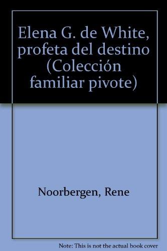 9780879830762: Elena G. de White, profeta del destino (ColeccioÌ n familiar pivote)