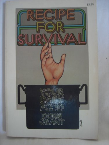 Recipe for Survival: Your Daily Food (9780879830793) by Doris Grant