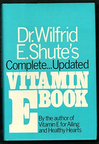9780879830885: Complete Updated Vitamin E Book