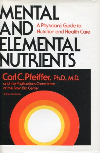9780879831141: Mental and Elemental Nutrients: A Physician's Guide to Nutrition and Health Care