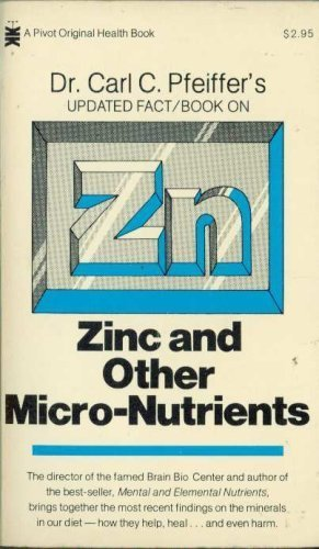 9780879831691: Dr. Carl C. Pfeiffer's Updated Fact/Book on Zinc and Other Micro-Nutrients