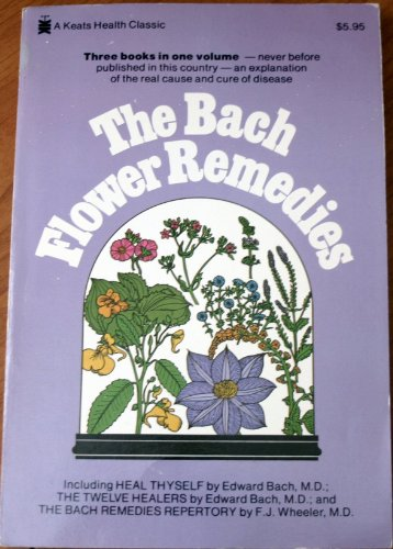 9780879831936: THE BACH FLOWER REMEDIES - INCLUDING: HEAL THYSELF, THE TWELVE HEALERS, THE BACH REMEDIES REPERTORY