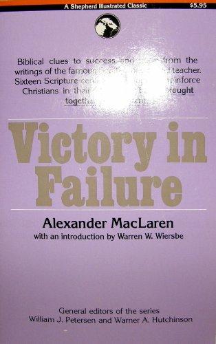 Victory in failure (A Shepherd illustrated classic): Alexander Maclaren