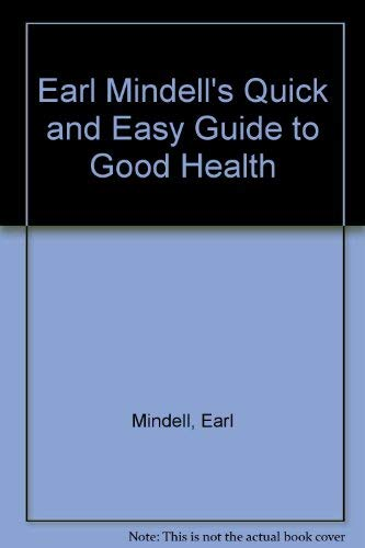 Earl Mindell's Quick & Easy Guide to Better Health (0879832711) by Earl Mindell