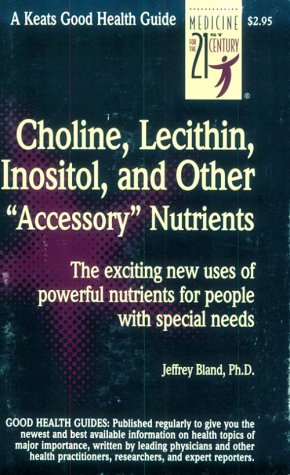 Choline, Lecithin, Inositol (Good Health Guide Series): Bland, Jeffrey S.