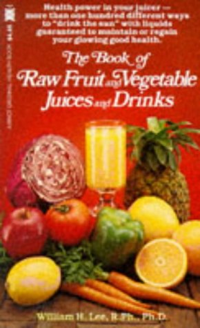 9780879833060: The Book of Raw Fruit, Vegetable Juices and Drinks (A Pivot original health book)
