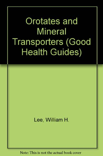 9780879833374: Orotates and Other Mineral Transporters (Good Health Guide Series)