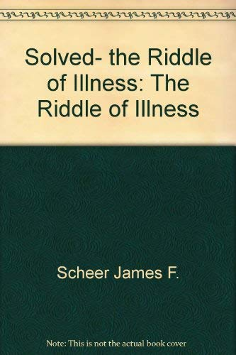 9780879833701: Solved- the Riddle of Illness: The Riddle of Illness