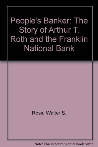 9780879834296: People's Banker: The Story of Arthur T. Roth and the Franklin National Bank