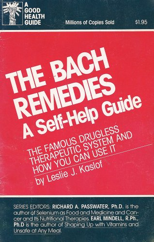 The Bach Remedies: A Self Help Guide: Kaslof, Leslie J.