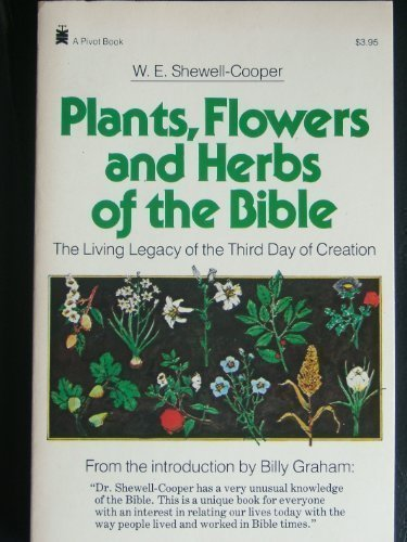 9780879834678: Plants, Flowers, and Herbs of the Bible: The Living Legacy of the Third Day of Creation