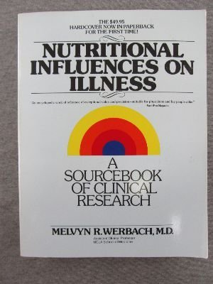 Nutritional Influences on Illness: A Sourcebook of Clinical Research: Melvyn R. Werbach