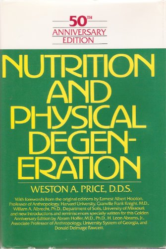 9780879835026: Nutrition and Physical Degeneration