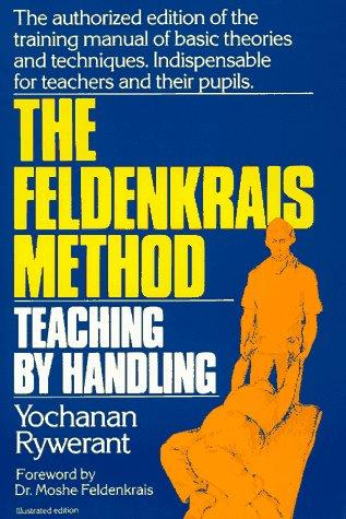 9780879835545: The Feldenkrais Method: Teaching by Handling : A Technique for Individuals