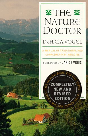 The Nature Doctor: A Manual of Traditional and Complementary Medicine: Vogel, Alfred