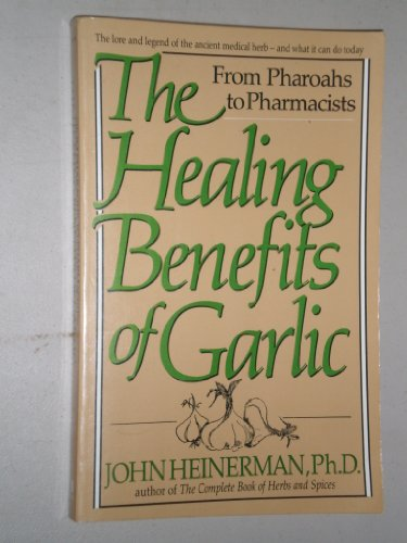 9780879835798: The Healing Benefits of Garlic: From Pharoahs to Pharmacists