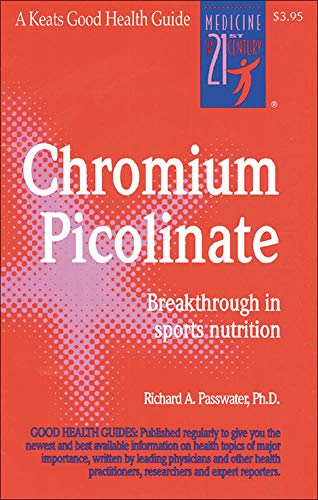 9780879835880: Chromium Picolinate: Breakthough in Muscle Building, Weight Control and Heart Health (Good Health Guides)