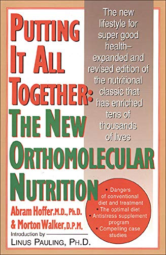 9780879836337: Putting It All Together: The New Orthomolecular Nutrition