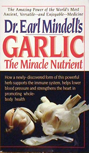 9780879836498: Dr. Earl Mindell's Garlic: The Miracle Nutrient