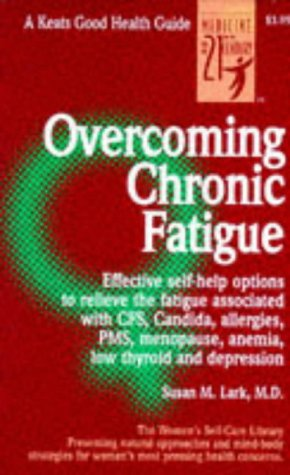 9780879837167: Overcoming Chronic Fatigue: Effective Self-Help Options to Relieve the Fatigue Associated With Cfs, Candida, Allergies, Pms, Menopause, Anemia, Low Thyroid and Depression (Good Health Guide Series)