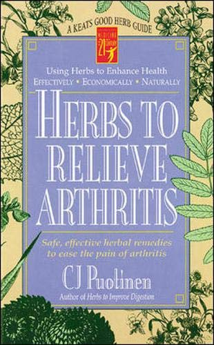 Herbs to Relieve Arthritis (Keats Good Herb Guide): C. J. Puotinen