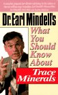 What You Should Know about Trace Minerals (What You Should Know Health Management) (0879837489) by Earl Mindell; Virginia L. Hopkins