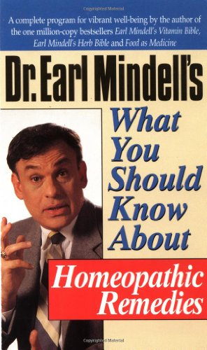9780879837518: Dr. Earl Mindell's What You Should Know About Homeopathic Remedies