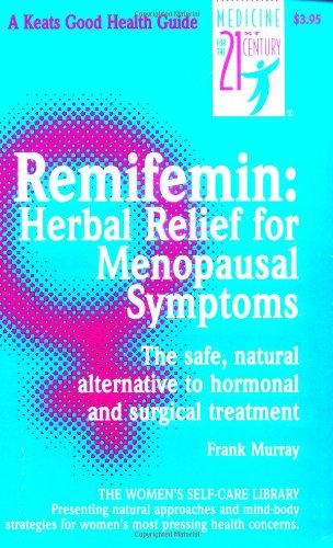 Remifemin: Herbal Relief For Menopausal Symptoms: Frank Murray